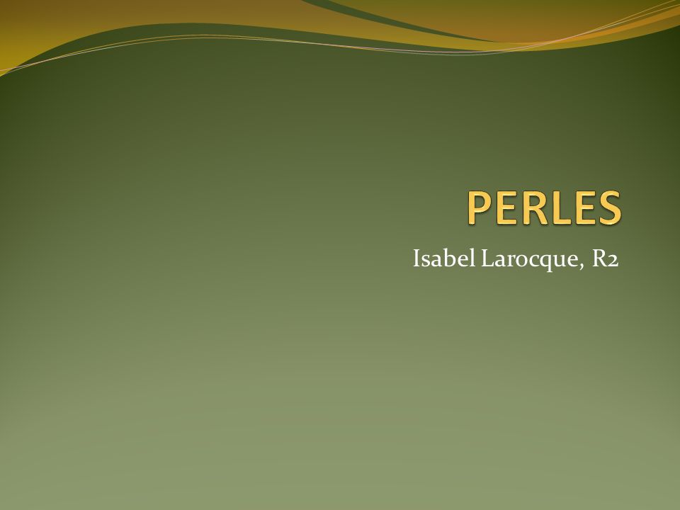PERLES Isabel Larocque, R2