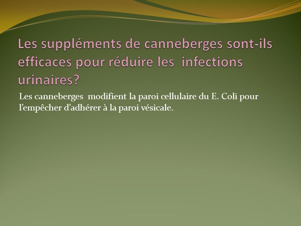 Les suppléments de canneberges sont-ils efficaces pour réduire les infections urinaires