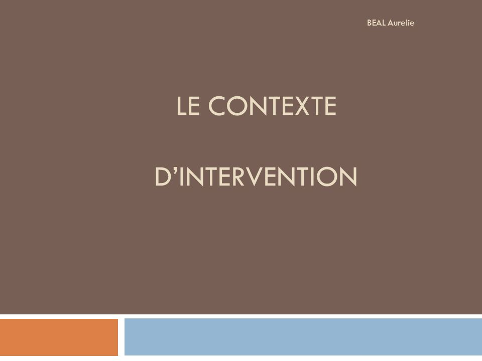 Le contexte d'intervention