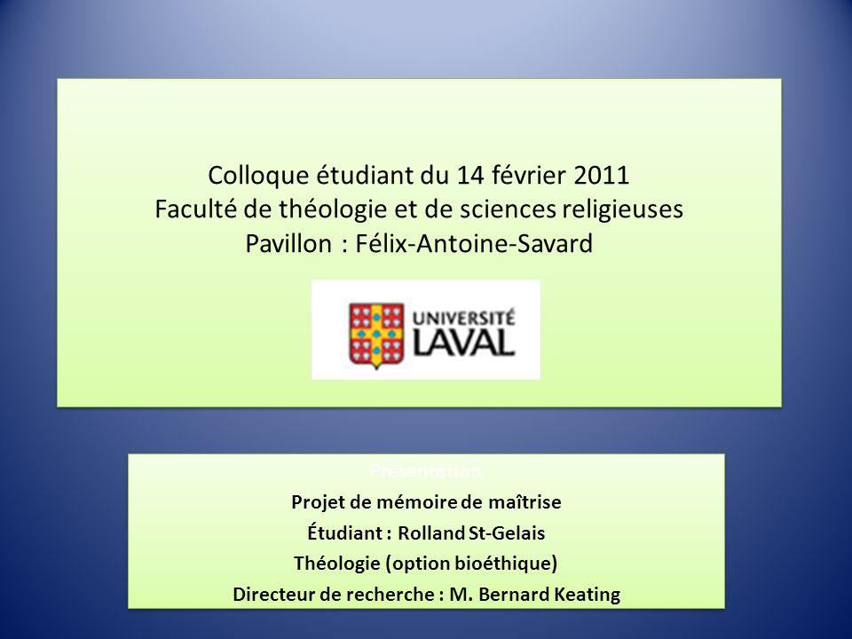Colloque étudiant du 14 février 2011 Faculté de théologie et de sciences religieuses Pavillon : Félix-Antoine-Savard