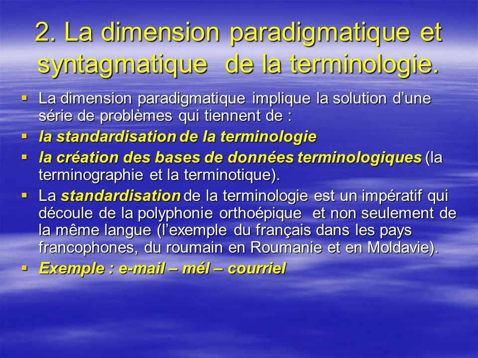 2. La dimension paradigmatique et syntagmatique de la terminologie.