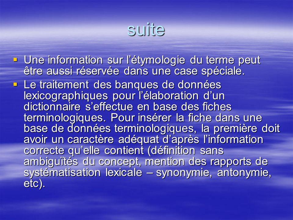 suite Une information sur l'étymologie du terme peut être aussi réservée dans une case spéciale.