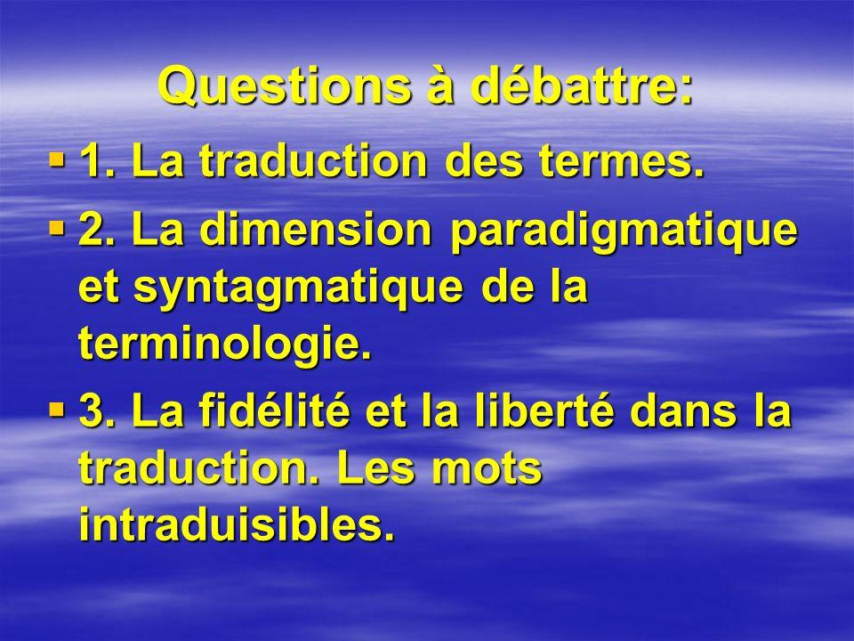 Questions à débattre: 1. La traduction des termes.