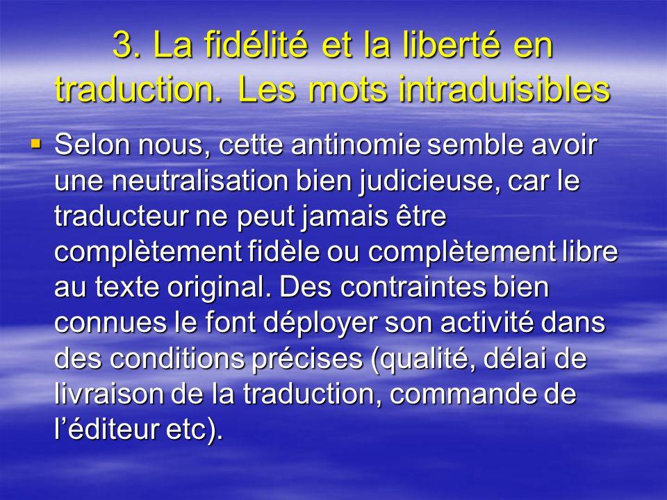 3. La fidélité et la liberté en traduction. Les mots intraduisibles