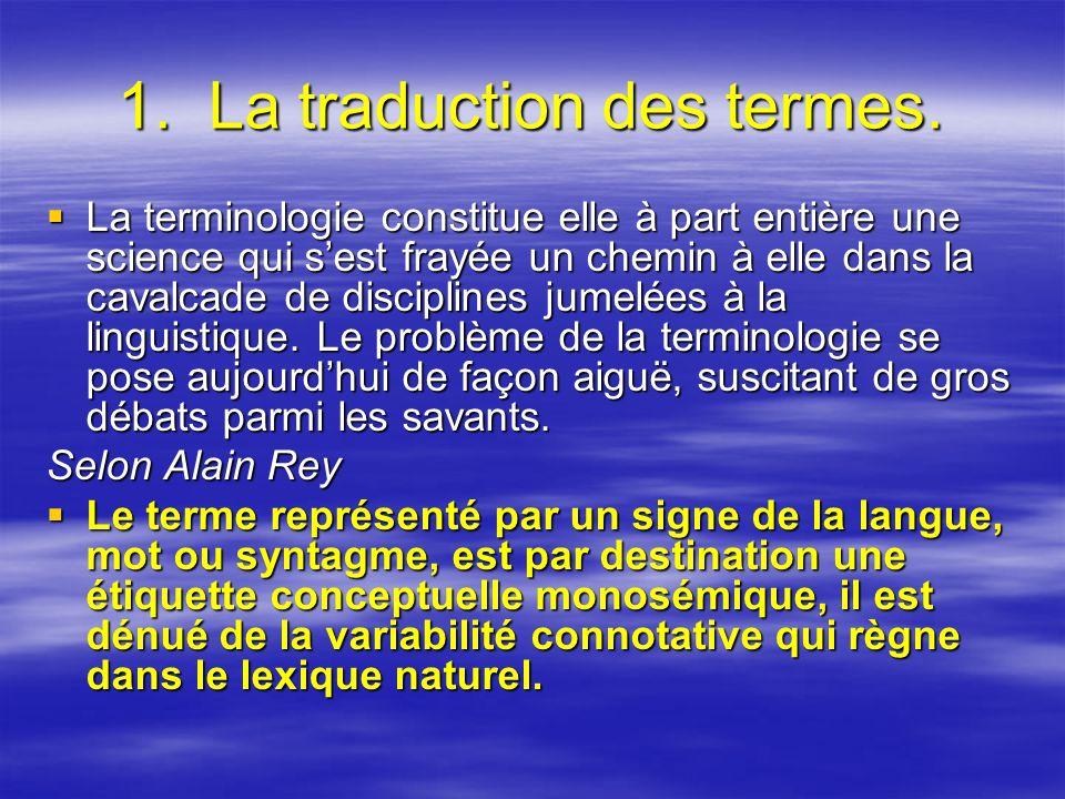 1. La traduction des termes.