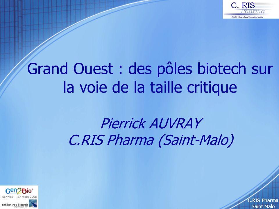 Grand Ouest : des pôles biotech sur la voie de la taille critique Pierrick AUVRAY C.RIS Pharma (Saint-Malo)