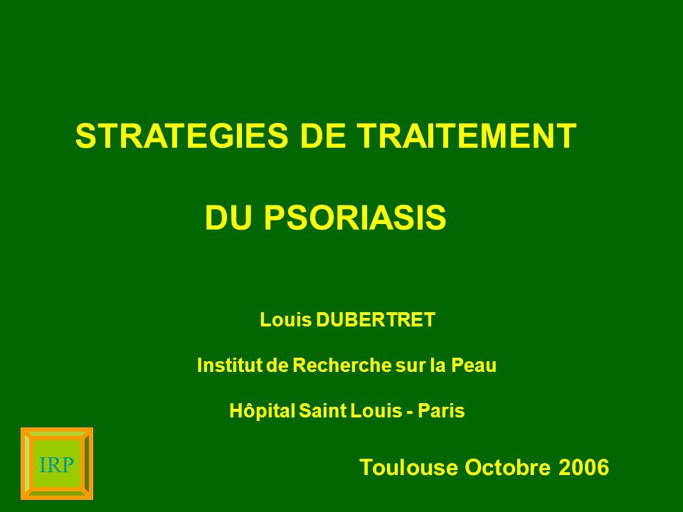 STRATEGIES DE TRAITEMENT DU PSORIASIS