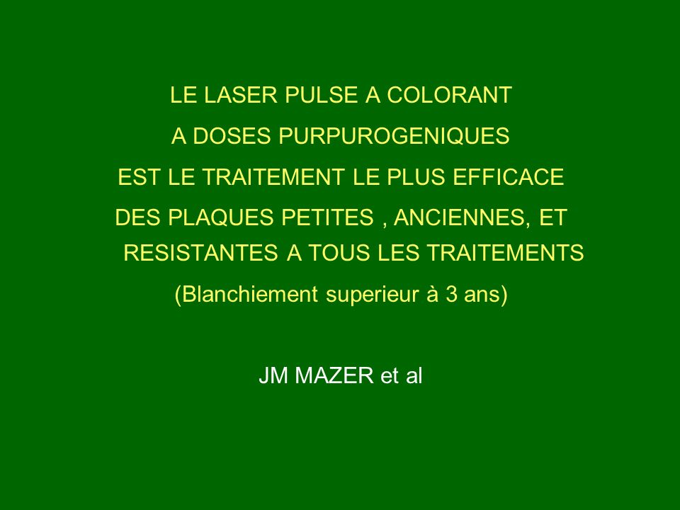 LE LASER PULSE A COLORANT A DOSES PURPUROGENIQUES