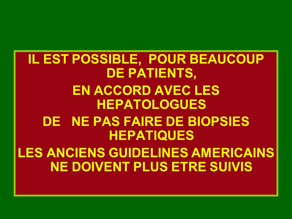 IL EST POSSIBLE, POUR BEAUCOUP DE PATIENTS,