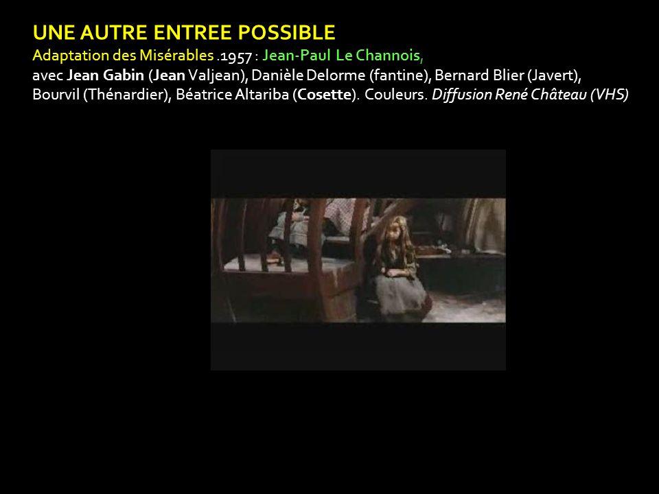 UNE AUTRE ENTREE POSSIBLE Adaptation des Misérables