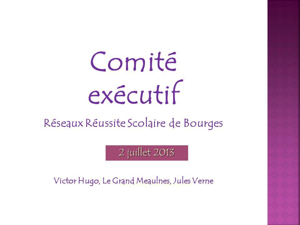 Comité exécutif Réseaux Réussite Scolaire de Bourges 2 juillet 2013