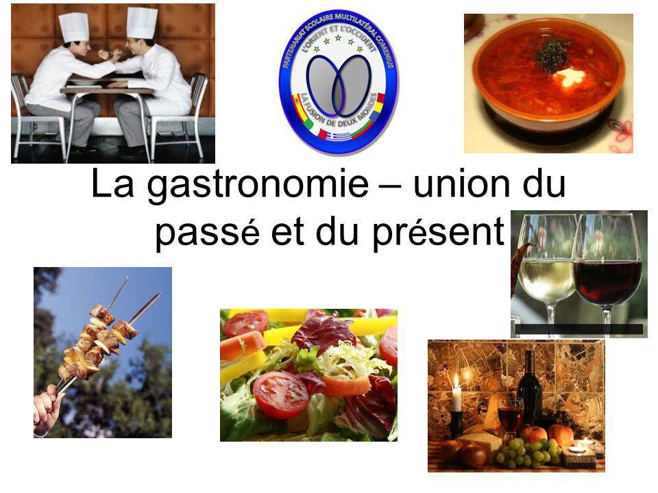 La gastronomie – union du passé et du présent