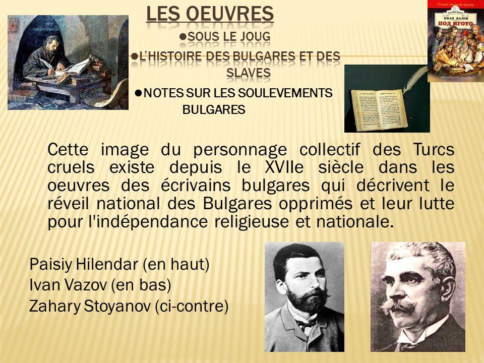 Les oeuvres ●Sous le joug ●L'Histoire des bulgares et des slaves