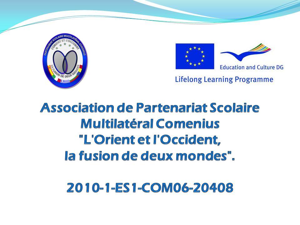 Association de Partenariat Scolaire Multilatéral Comenius L Orient et l Occident, la fusion de deux mondes .