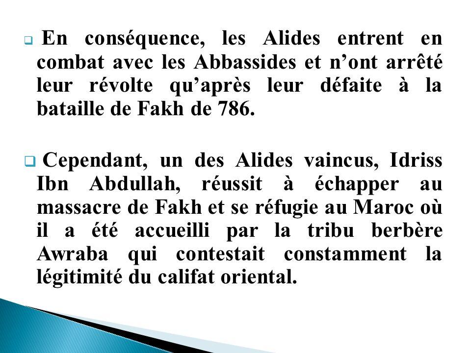 En conséquence, les Alides entrent en combat avec les Abbassides et n'ont arrêté leur révolte qu'après leur défaite à la bataille de Fakh de 786.