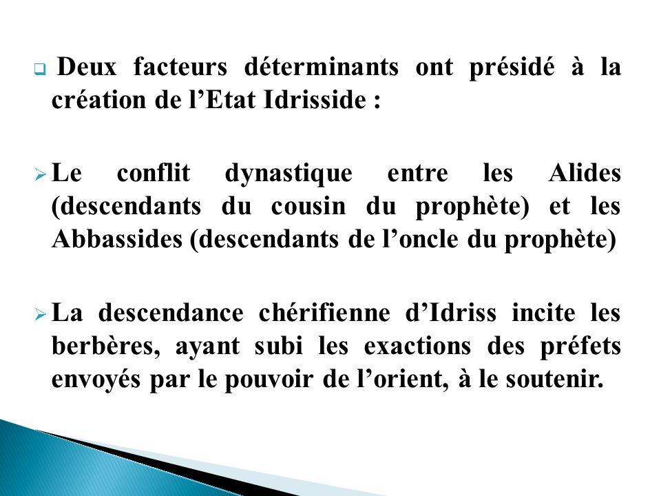 Deux facteurs déterminants ont présidé à la création de l'Etat Idrisside :