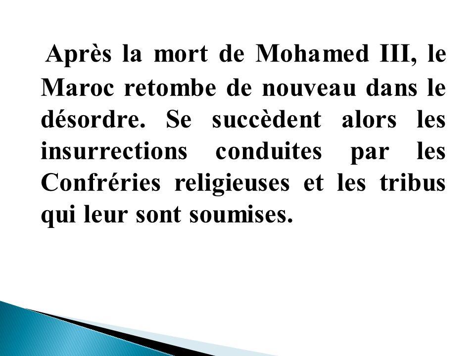 Après la mort de Mohamed III, le Maroc retombe de nouveau dans le désordre.