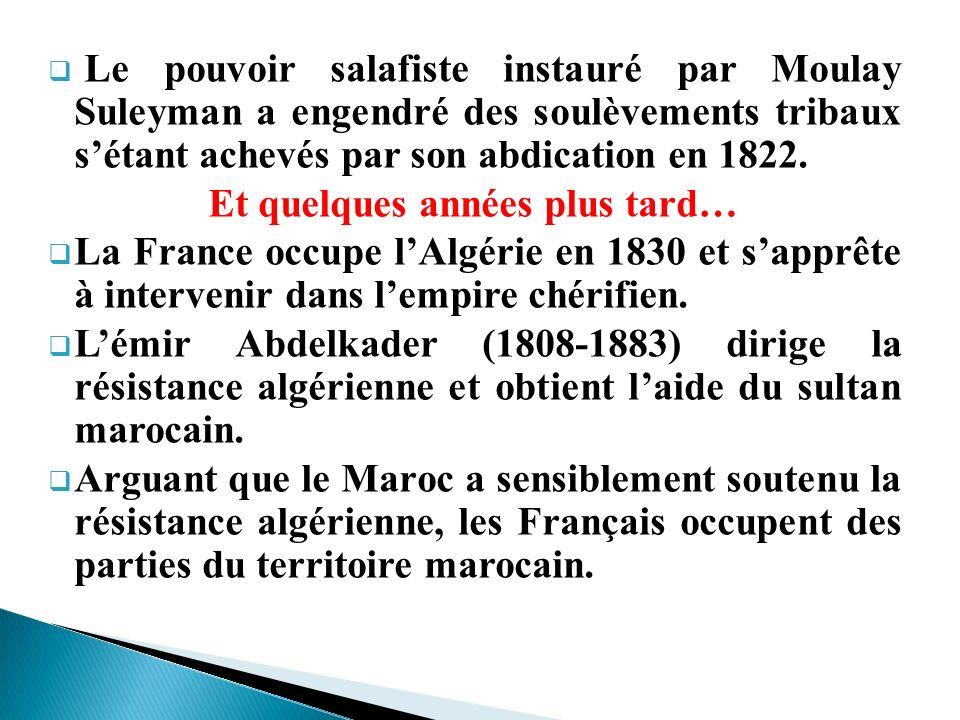 Le pouvoir salafiste instauré par Moulay Suleyman a engendré des soulèvements tribaux s'étant achevés par son abdication en 1822.