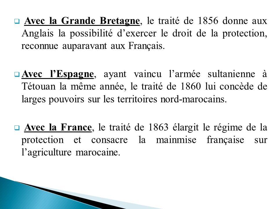 Avec la Grande Bretagne, le traité de 1856 donne aux Anglais la possibilité d'exercer le droit de la protection, reconnue auparavant aux Français.