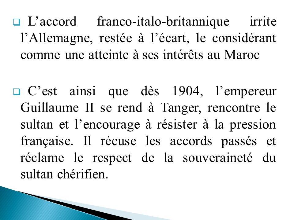 L'accord franco-italo-britannique irrite l'Allemagne, restée à l'écart, le considérant comme une atteinte à ses intérêts au Maroc