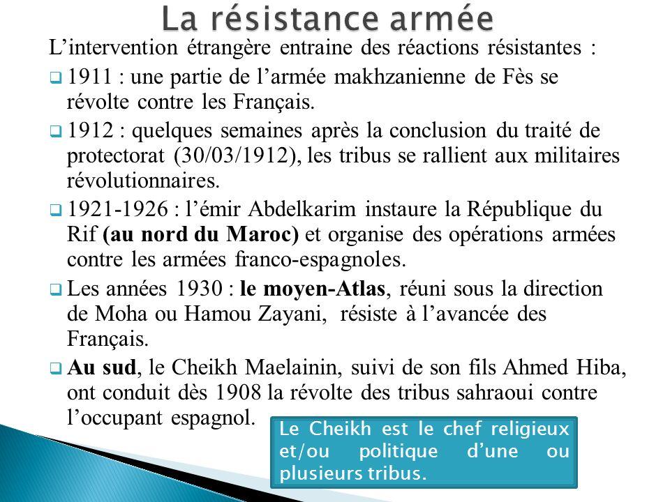 La résistance armée L'intervention étrangère entraine des réactions résistantes :