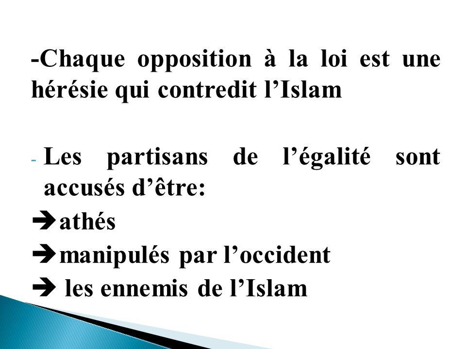 -Chaque opposition à la loi est une hérésie qui contredit l'Islam