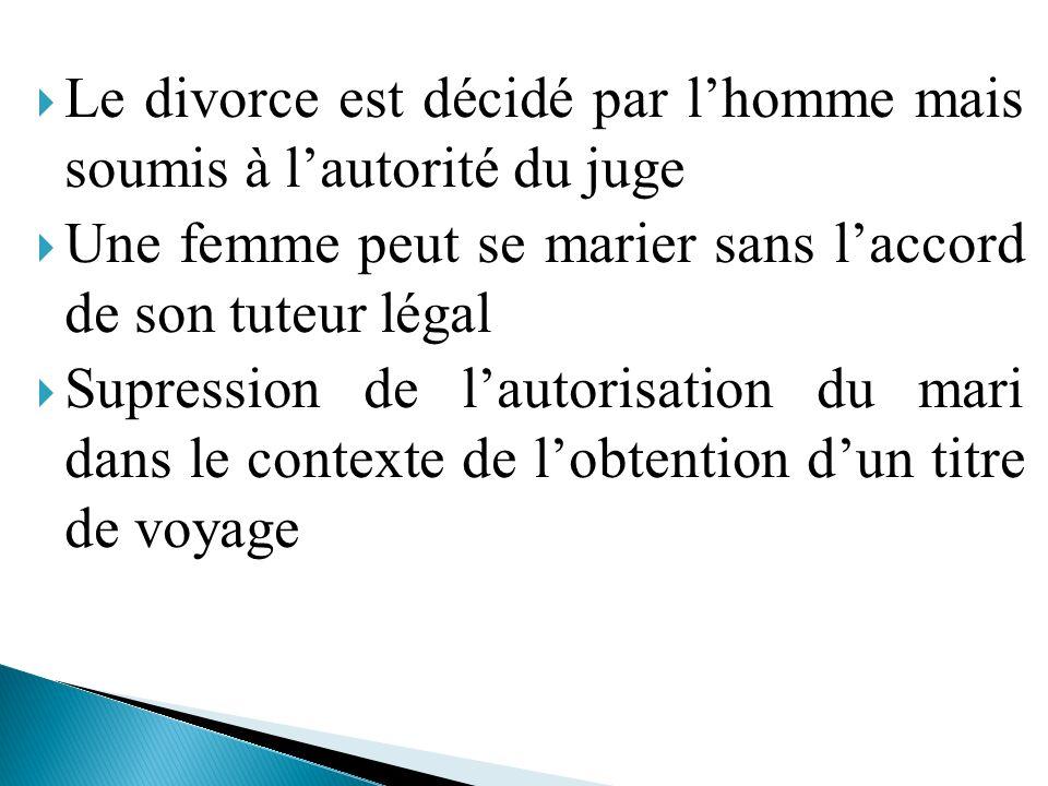 Le divorce est décidé par l'homme mais soumis à l'autorité du juge