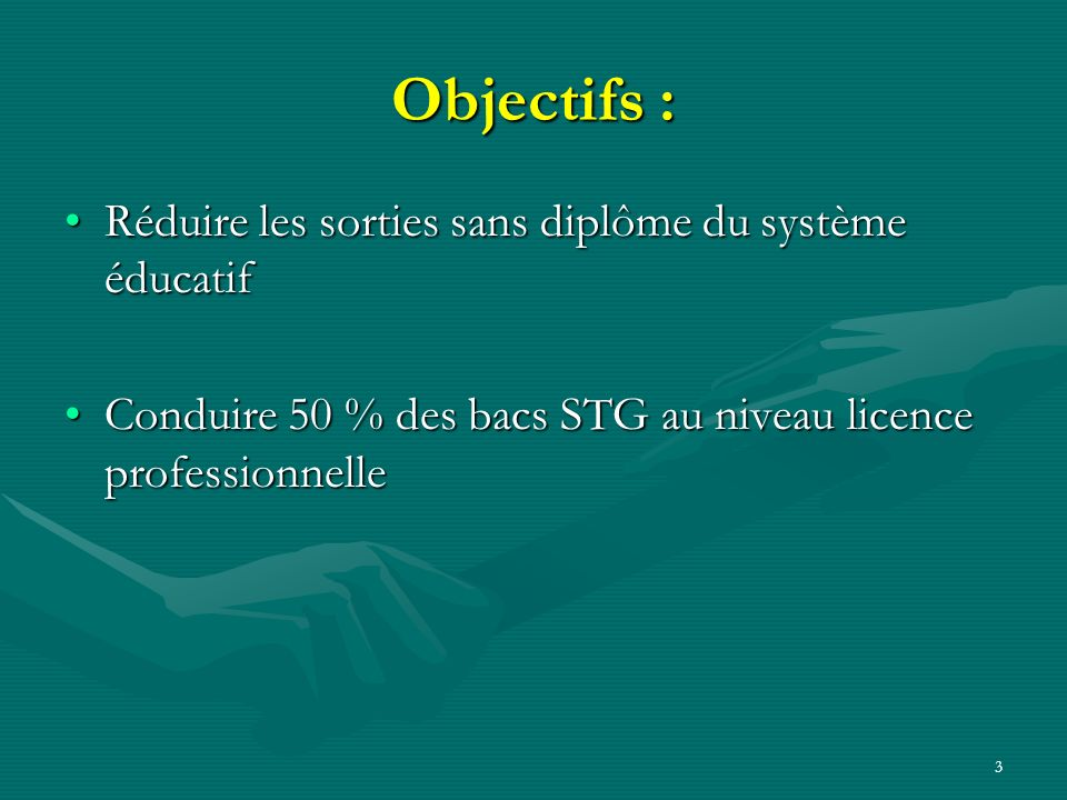 Objectifs : Réduire les sorties sans diplôme du système éducatif
