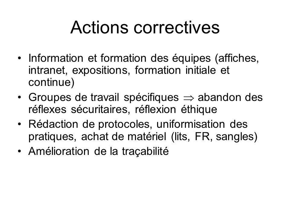 Actions correctives Information et formation des équipes (affiches, intranet, expositions, formation initiale et continue)