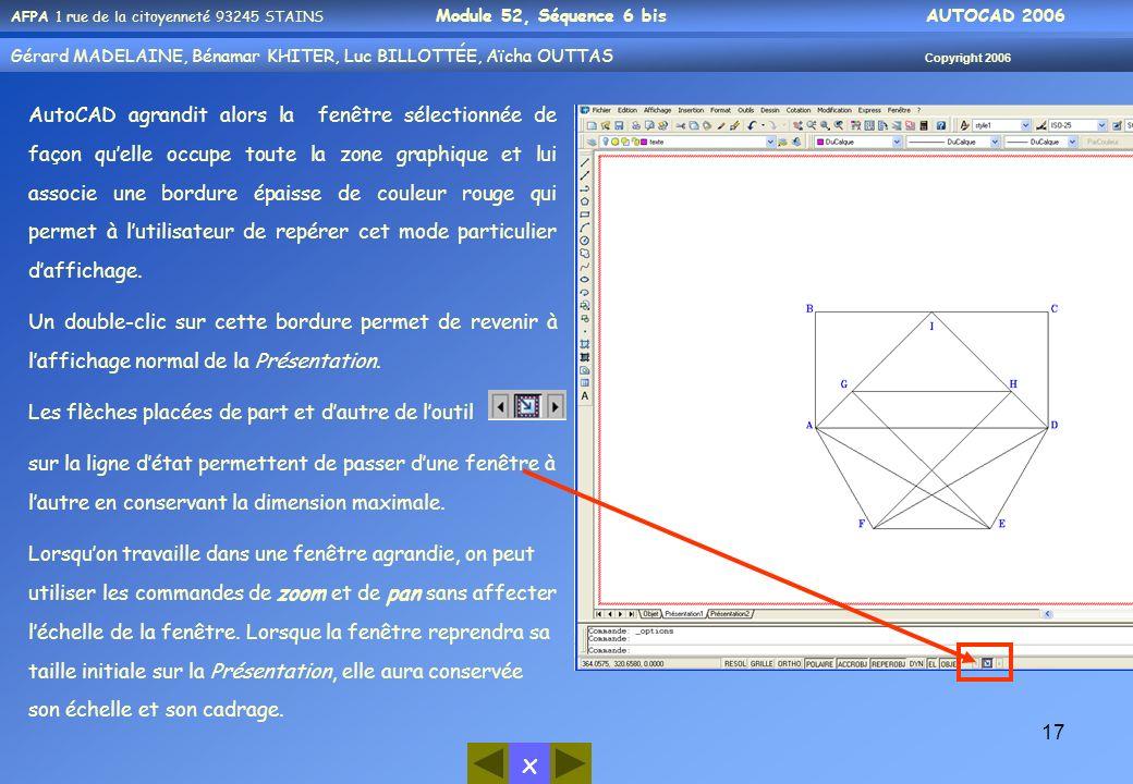 AutoCAD agrandit alors la fenêtre sélectionnée de façon qu'elle occupe toute la zone graphique et lui associe une bordure épaisse de couleur rouge qui permet à l'utilisateur de repérer cet mode particulier d'affichage.