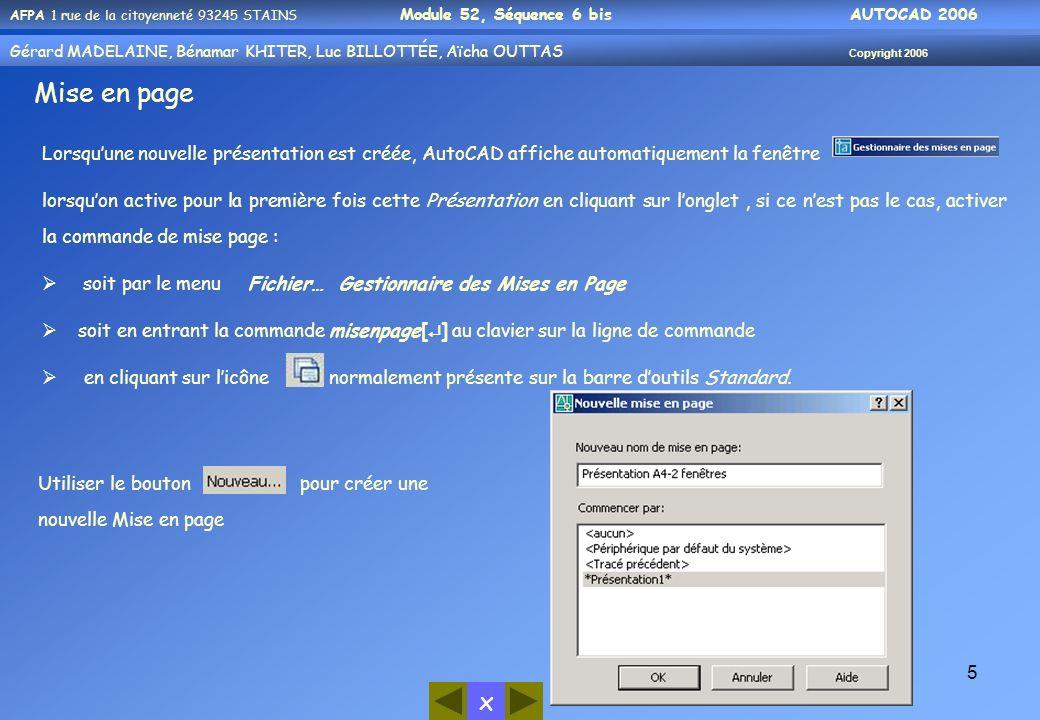 Mise en page Lorsqu'une nouvelle présentation est créée, AutoCAD affiche automatiquement la fenêtre.