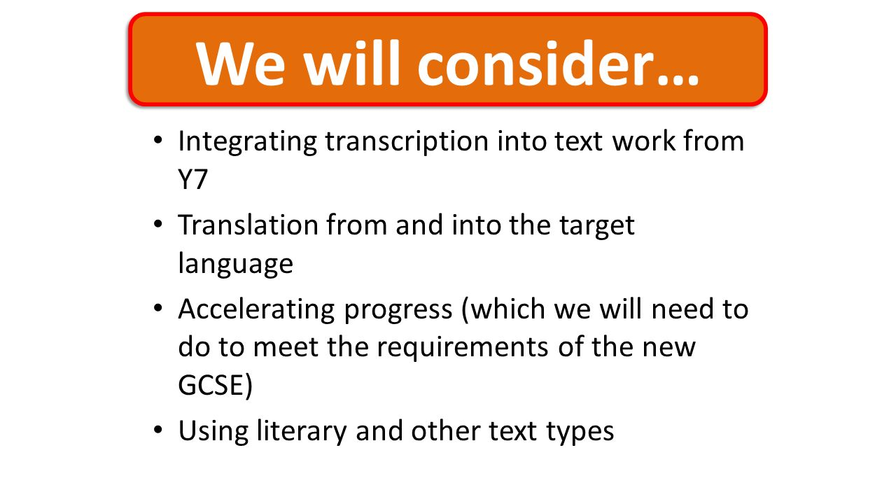 We will consider… Integrating transcription into text work from Y7
