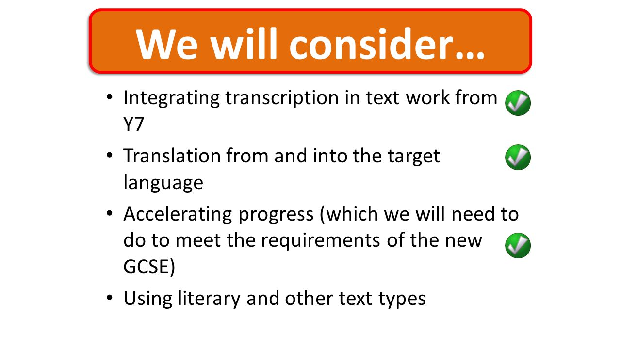 We will consider… Integrating transcription in text work from Y7