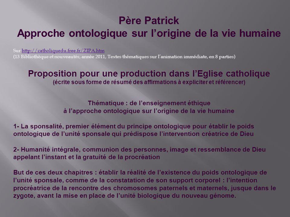 Père Patrick Approche ontologique sur l'origine de la vie humaine