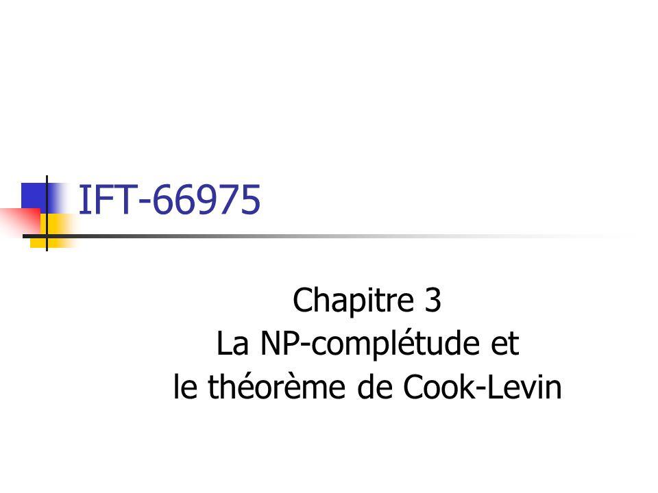 Chapitre 3 La NP-complétude et le théorème de Cook-Levin