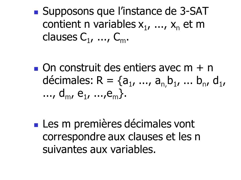 Supposons que l'instance de 3-SAT contient n variables x1,