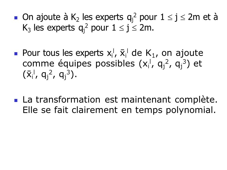 On ajoute à K2 les experts qj2 pour 1  j  2m et à K3 les experts qj2 pour 1  j  2m.