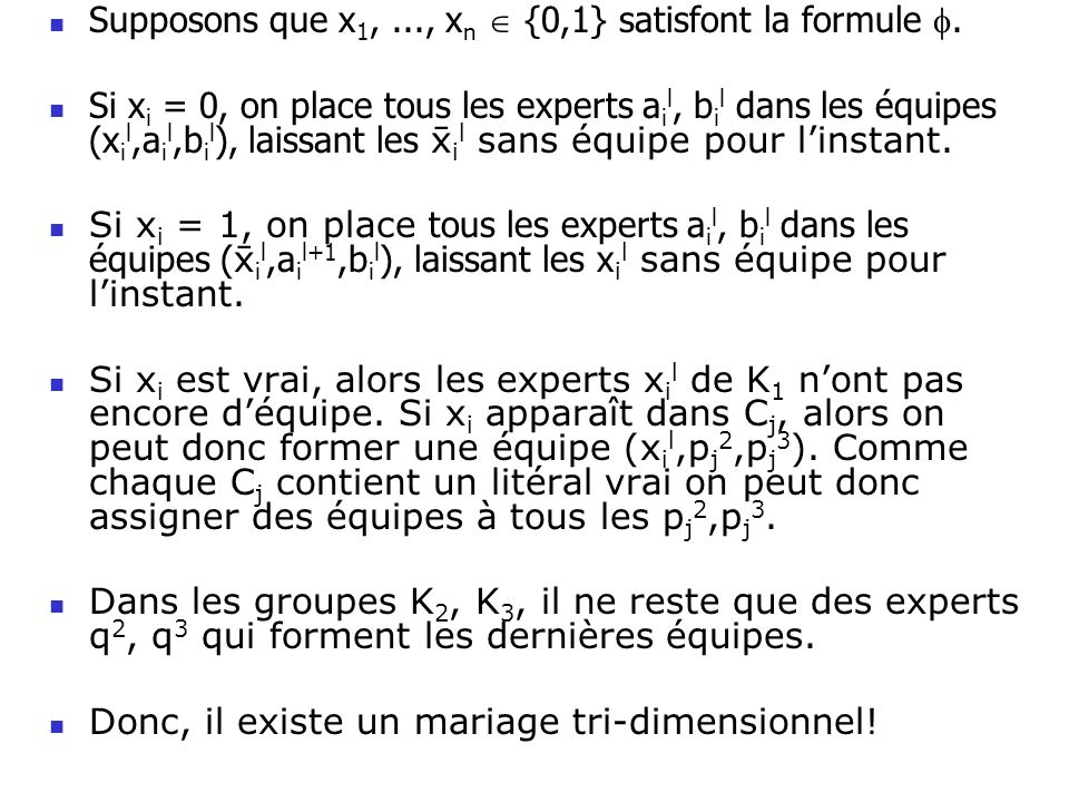Supposons que x1, ..., xn  {0,1} satisfont la formule .