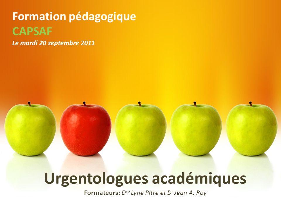 Urgentologues académiques Formateurs: Dre Lyne Pitre et Dr Jean A. Roy