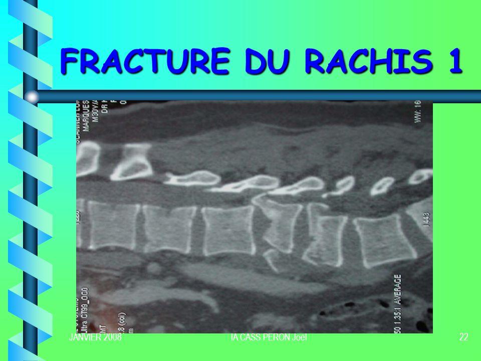 FRACTURE DU RACHIS 1 JANVIER 2008 IA CASS PERON Joël