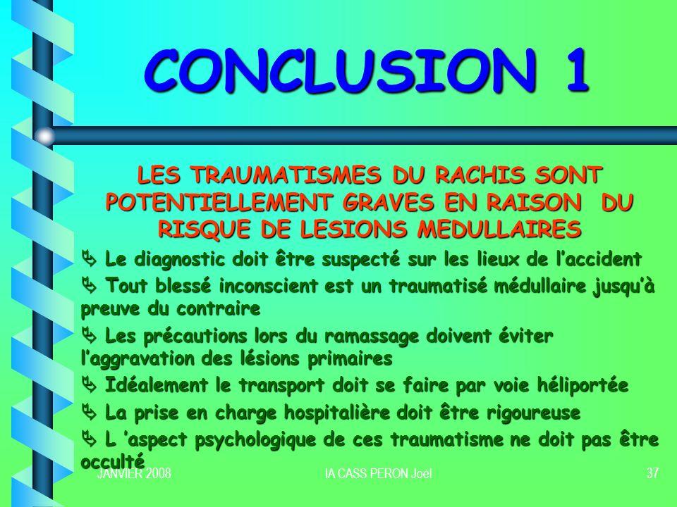 CONCLUSION 1 LES TRAUMATISMES DU RACHIS SONT POTENTIELLEMENT GRAVES EN RAISON DU RISQUE DE LESIONS MEDULLAIRES.