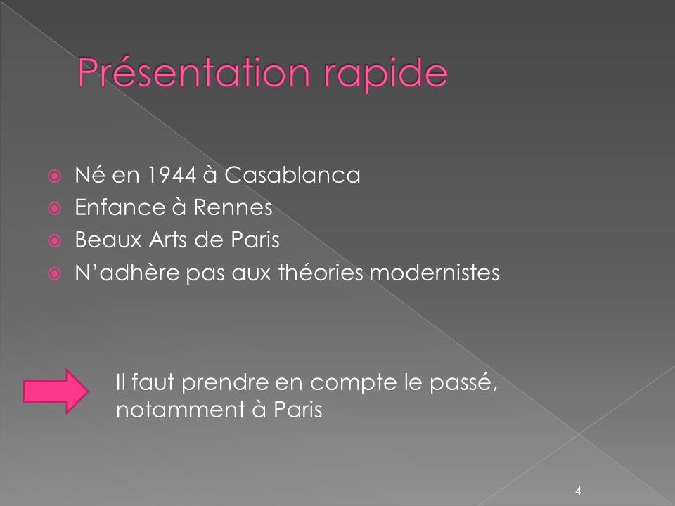 Présentation rapide Né en 1944 à Casablanca Enfance à Rennes
