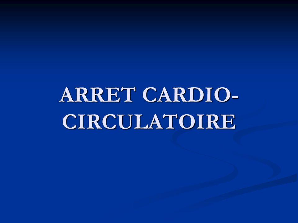 ARRET CARDIO-CIRCULATOIRE