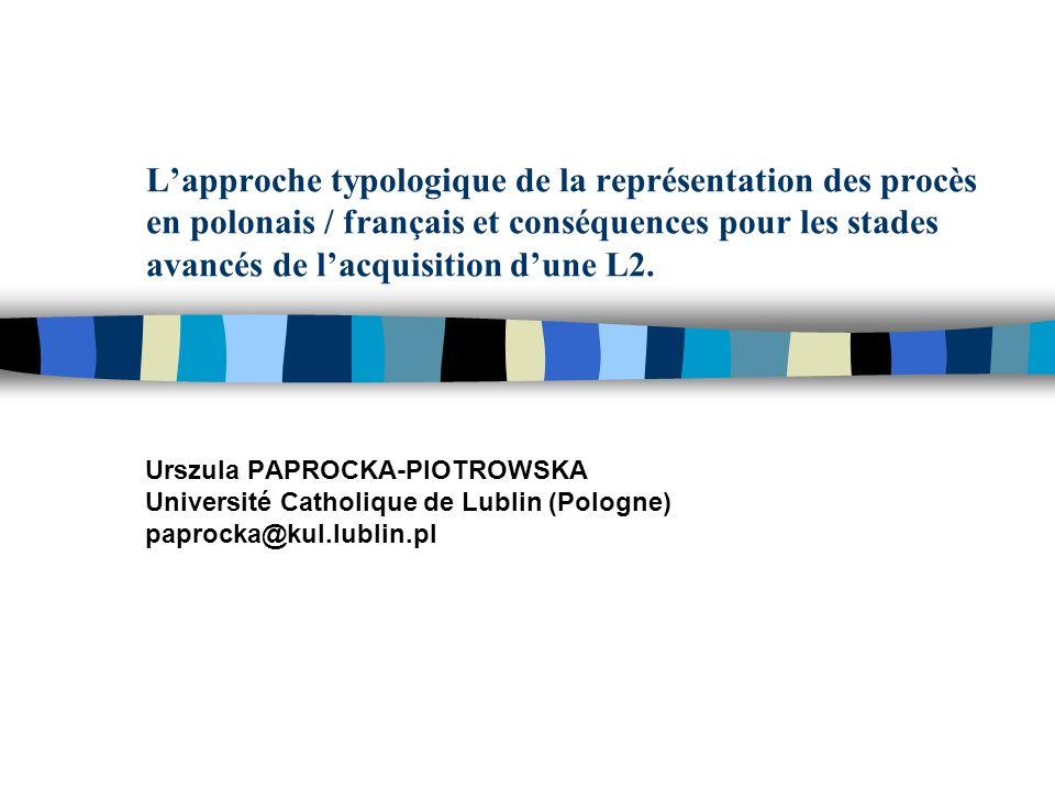 L'approche typologique de la représentation des procès en polonais / français et conséquences pour les stades avancés de l'acquisition d'une L2.