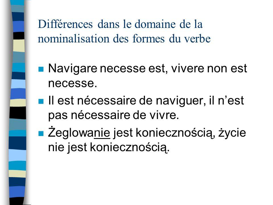 Différences dans le domaine de la nominalisation des formes du verbe