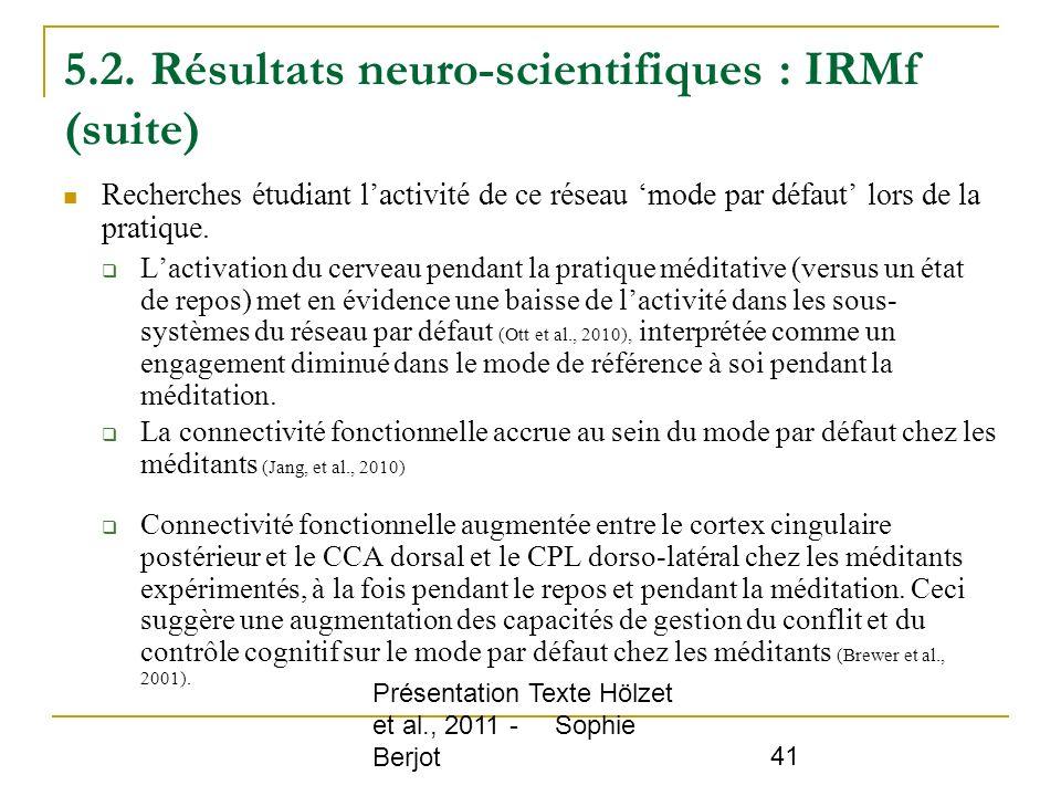 5.2. Résultats neuro-scientifiques : IRMf (suite)