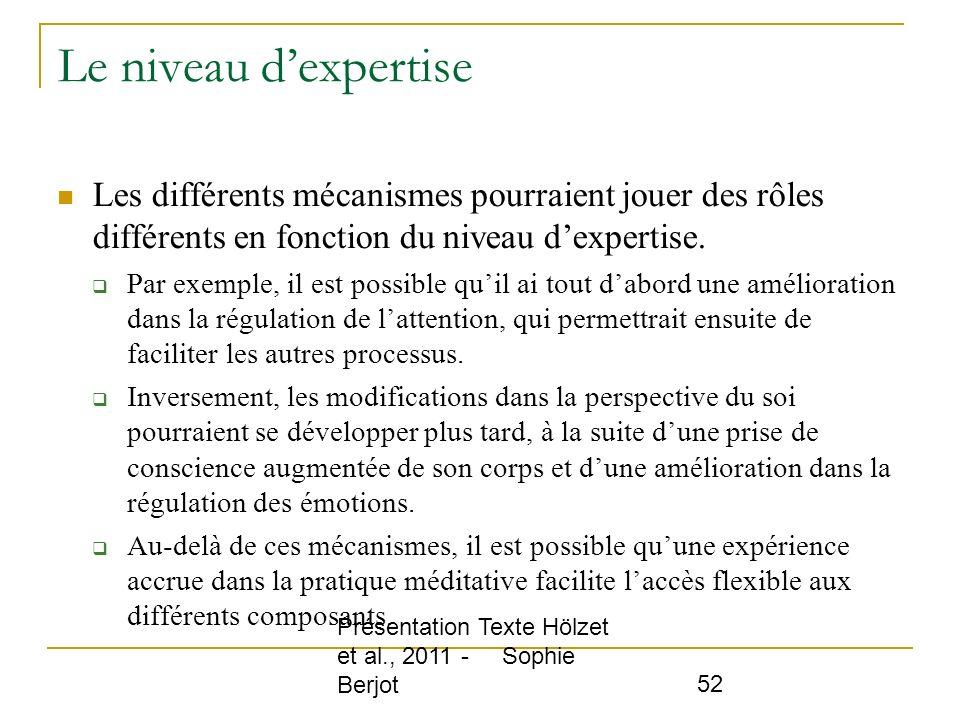 Le niveau d'expertise Les différents mécanismes pourraient jouer des rôles différents en fonction du niveau d'expertise.