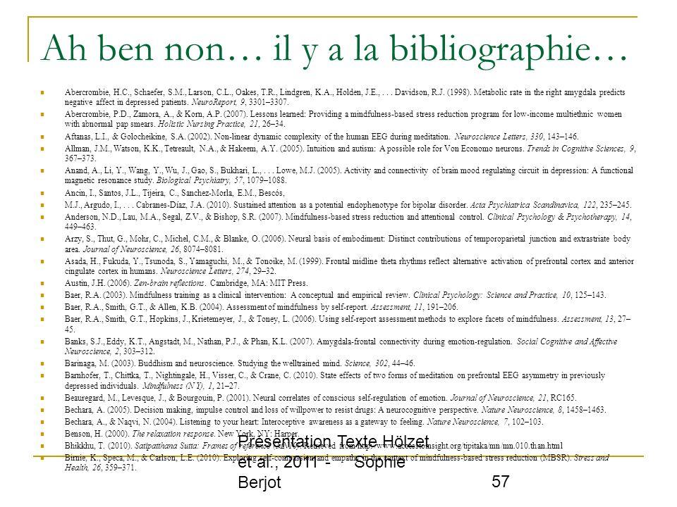 Ah ben non… il y a la bibliographie…