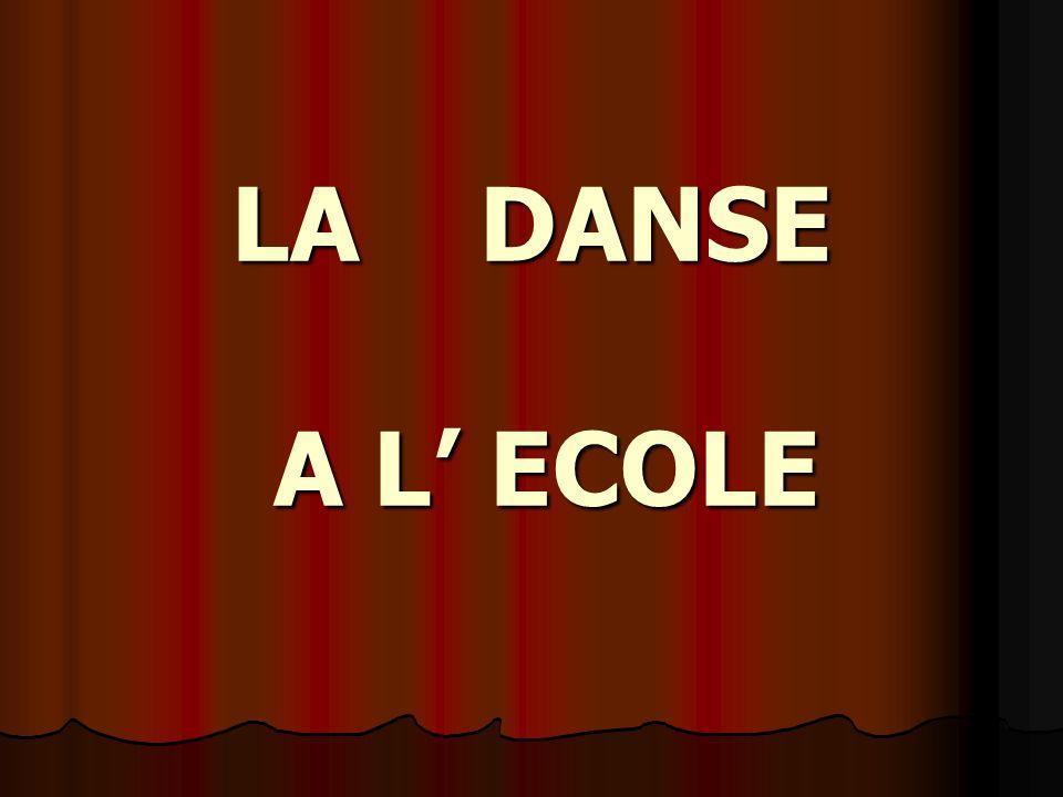LA DANSE A L' ECOLE