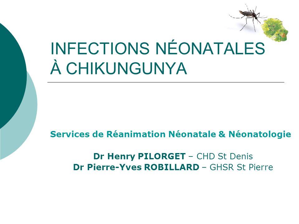 INFECTIONS NÉONATALES À CHIKUNGUNYA